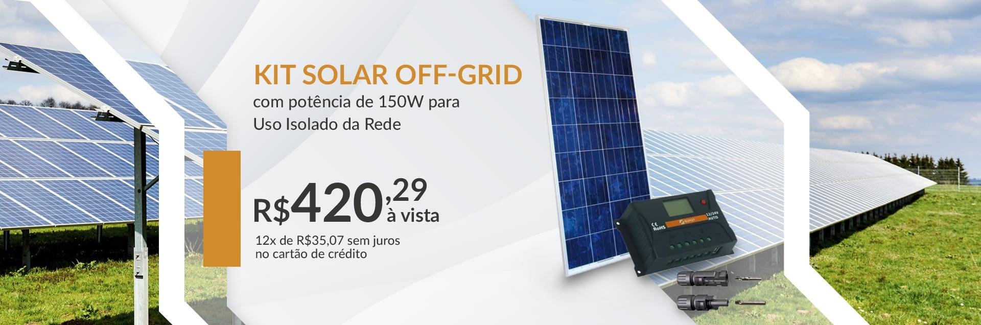 Kit Solar Off-Grid com potencia de 150W para Uso Isolado da Rede - Banner