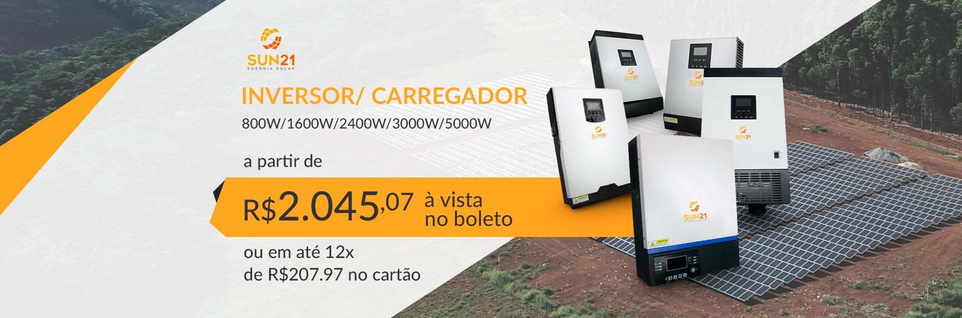 Inversor/Carregador Sun21 - 800W/1600W/2400W/3000W/5000W