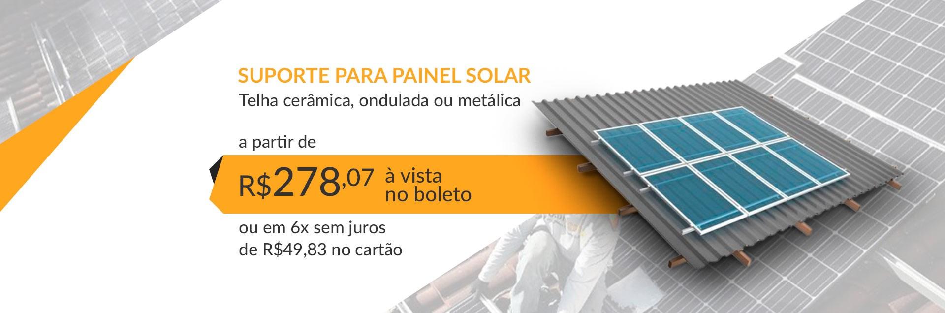 Suporte para Painel Solar - Telha cerâmica, ondulada e metálica