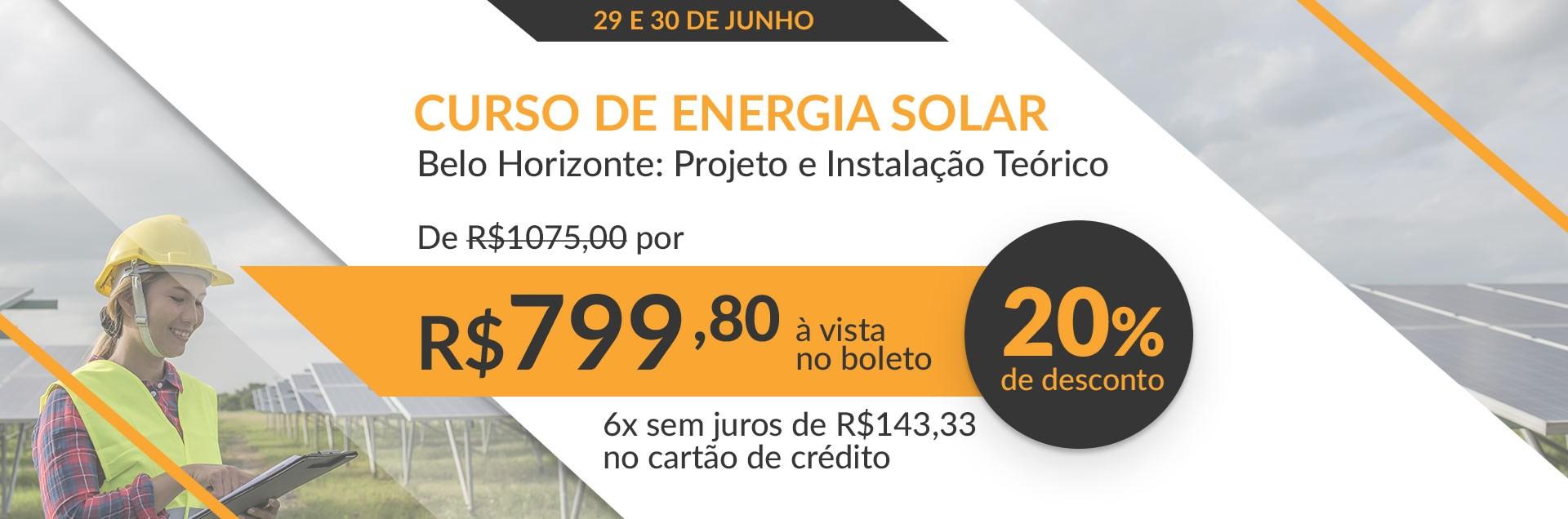 Curso de Energia Solar em Belo Horizonte: Projeto e Instalação Teórico - Junho